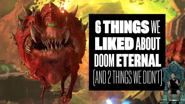 6 Things We Liked About DOOM Eternal And 2 Things We Didn't - Easter Eggs, Glory Kills and More!
