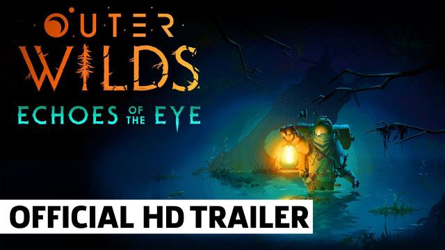 Outer Wilds Echoes of the Eye Reveal Trailer