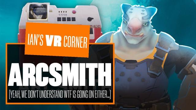 In Arcsmith Gameplay EVERYONE Can Hear You Scream (In Frustration) - Ian's VR Corner
