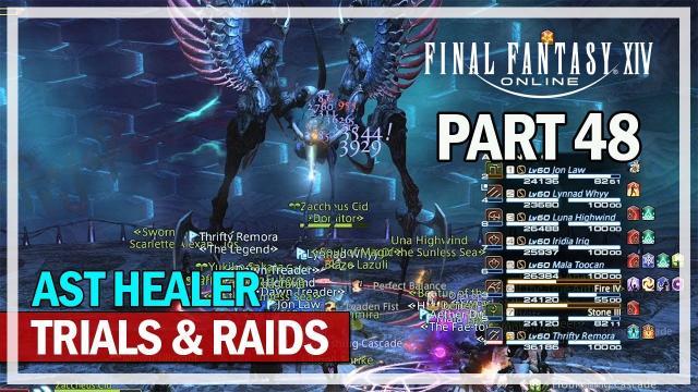 Final Fantasy 14 - Trials and Raids AST Healer - Episode 48