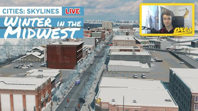 Cities Skylines: Winter in the Midwest LIVE 2/21/21