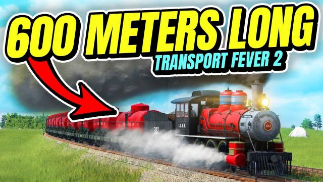 Buying a 600 METER LONG TRAIN | Transport Fever 2 (Part 23)