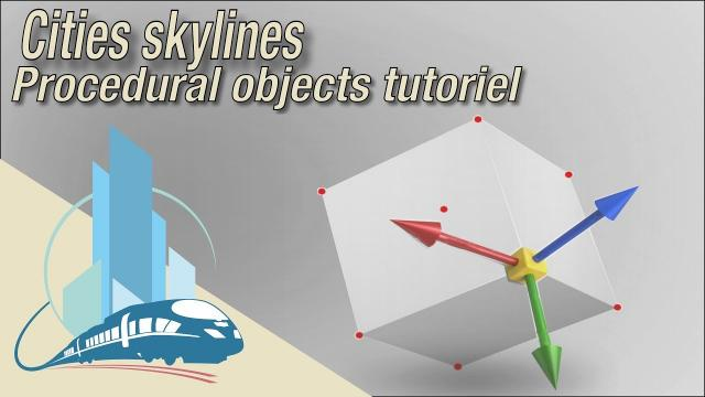 Cities Skylines turorial: Le procedural object MOD