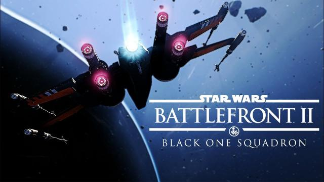 Black One Squadron - A Star Wars Battlefront 2 Cinematic - 4K