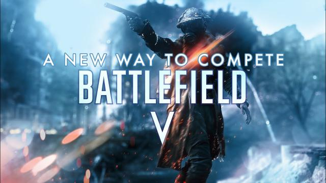 Battlefield V - A New Way To Compete Trailer