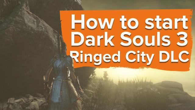 How to start Dark Souls 3 Ringed City DLC