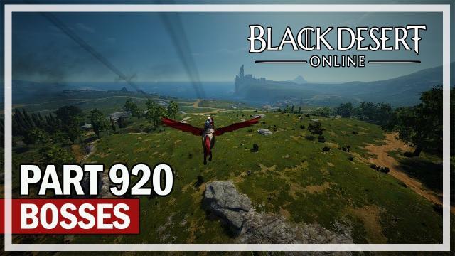 Black Desert Online - Let's Play Part 920 - Bosses