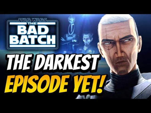 Star Wars The Bad Batch Episode 3! The Darkest Episode Yet! Breakdown and Review!