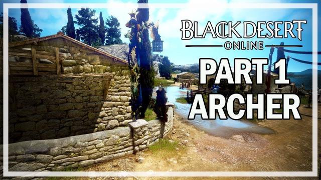 Black Desert Online - Archer Let's Play Part 1 - Guard Camp