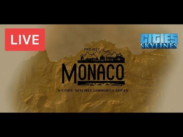 LIVE STREAM - Project Monaco | Highly Detailed Cities Skylines Series