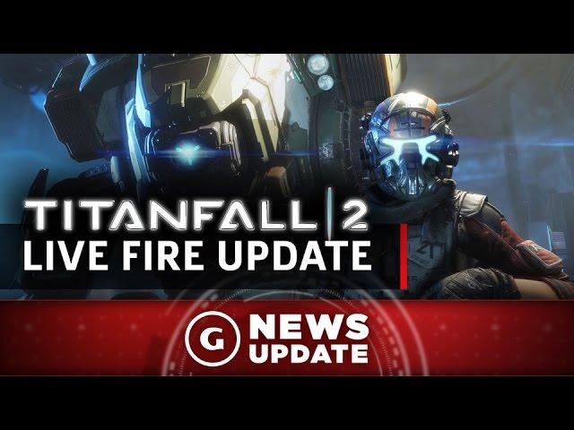 Titanfall 2's Big Live Fire Update Launches This Week - GS News Update: