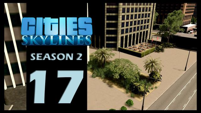 Cities: Skylines Season 2 | Episode 17 | Downtown details!