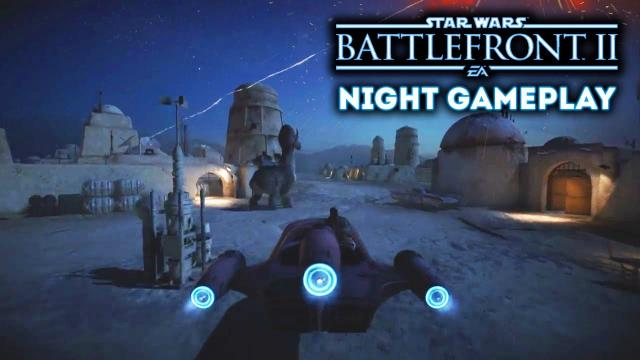 "Star Wars Battlefront 2 - New ""Leaked"" Night Map Gameplay! New Patch Info! 