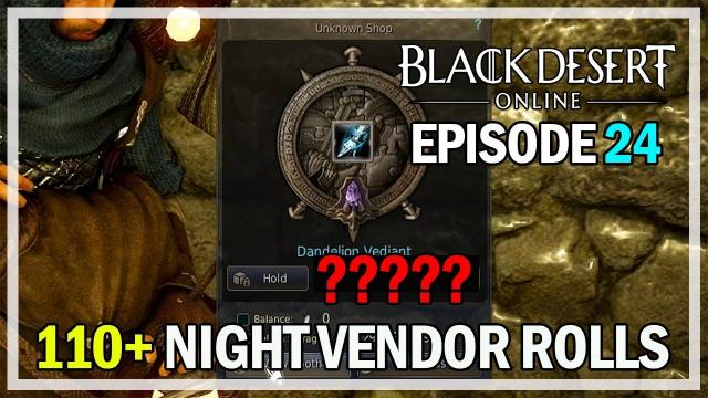 110+ Night Vendor Rolls Episode 24 - Black Desert Online Remastered