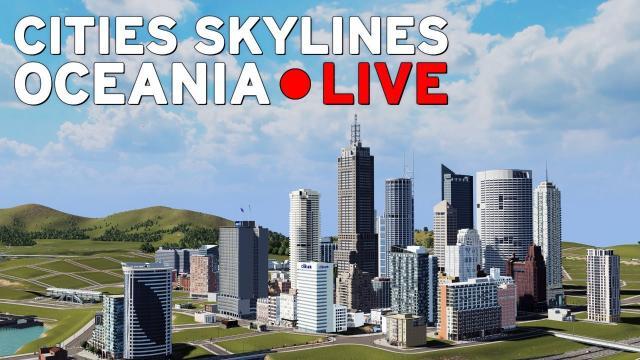 Cities Skylines [LIVE] Oceania