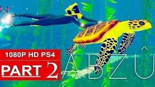 ABZU Gameplay Walkthrough Part 2 [1080p HD PS4] - No Commentary