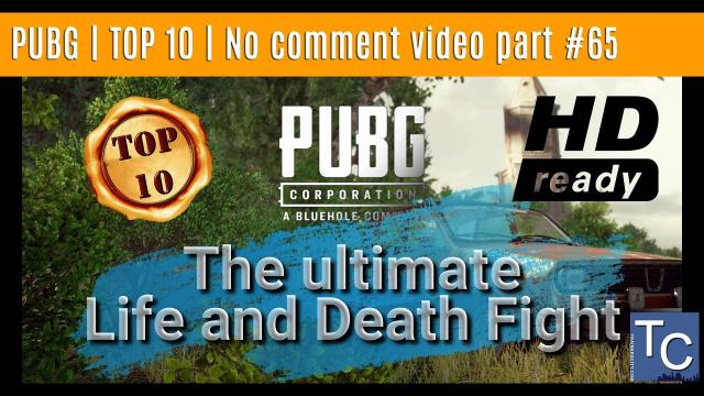 PUBG | TOP10 | No comment video part #65