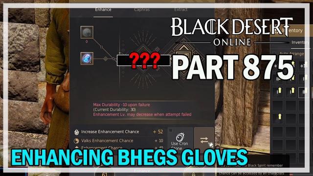 Black Desert Online - Let's Play Part 875 - Enhancing Bheg's Gloves