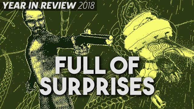 PC Gaming Is Still Full Of Surprises - 2018 Year In Review