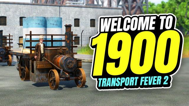 Welcome to The 1900's! Transport Fever 2 (Part 24)