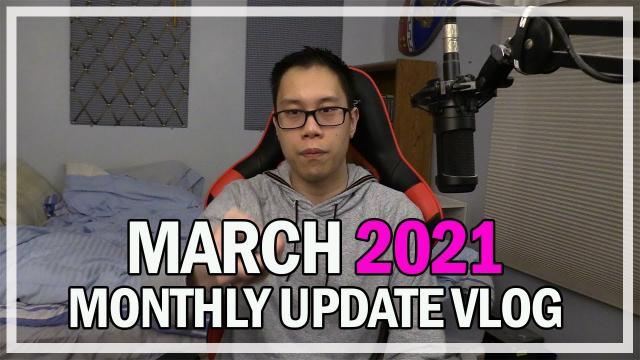 March 2021 Monthly Updates & Events Vlog