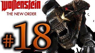 Wolfenstein The New Order Walkthrough Part 18 [1080p HD] - No Commentary