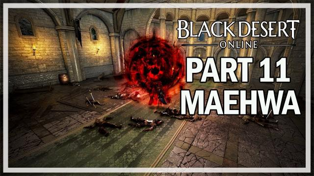 Black Desert Online - Maehwa Let's Play Part 11 - Glish