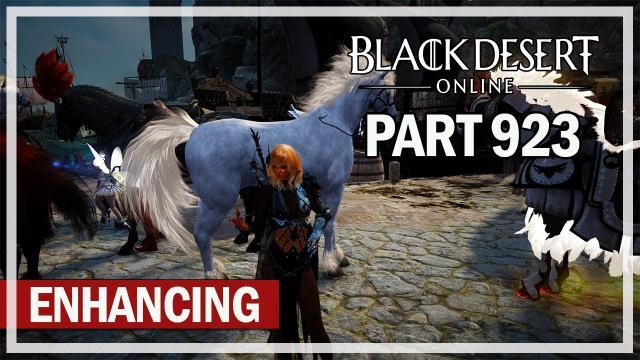 Black Desert Online - Let's Play Part 923 - Sherekhan Rotation & Enhancing