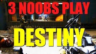 3 Noobs Play - Destiny - Pack of Velociraptors - Part 1