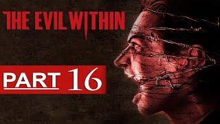 The Evil Within Walkthrough Part 16 [1080p HD] The Evil Within Gameplay - No Commentary