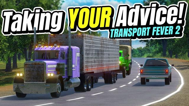 Taking YOUR Advice! | Transport Fever 2 (Part 39)