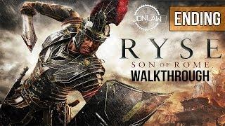 Ryse Son of Rome Walkthrough - ENDING&FINAL BOSS - Let's Play Gameplay Commentary [XBOX ONE]