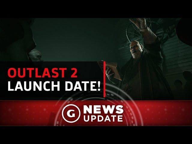Outlast 2 Release Date Revealed - GS News Update