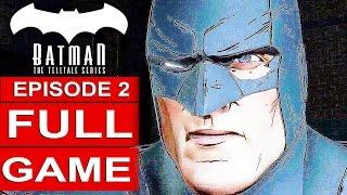 BATMAN Telltale EPISODE 2 FULL Gameplay Walkthrough Part 1 No Commentary (BATMAN Telltale Series)
