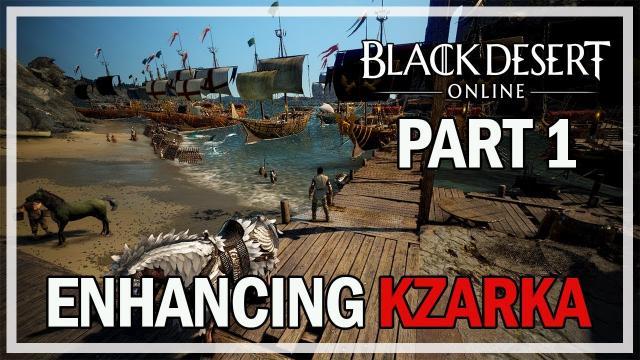 Black Desert Online - Enhancing Kzarka TET Attempt - Part 1