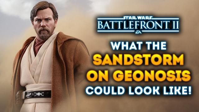 What the MASSIVE Sandstorm on Geonosis Could Look Like! - Star Wars Battlefront 2