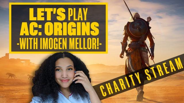 Let's Play Assassin's Creed Origins with Imogen Mellor in support of NAACP! AC Origins Gameplay