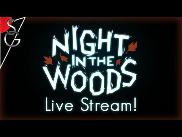 Night In The Woods Pt. 2: Weird Autumn Live Stream [Archive]