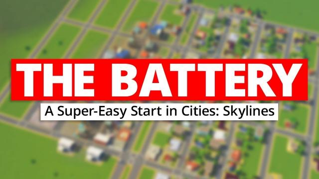 THE BATTERY | A Super-Easy Start in Cities: Skylines