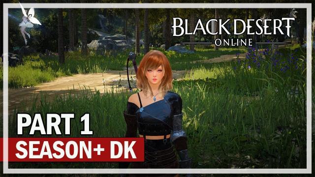 Black Desert Online - Season+ Lets Play Part 1 - Dark Knight
