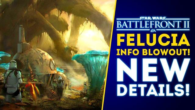 New Details on Felucia! Info Blowout! Villages, Sarlacc Pit, Caves! - Star Wars Battlefront 2 Update
