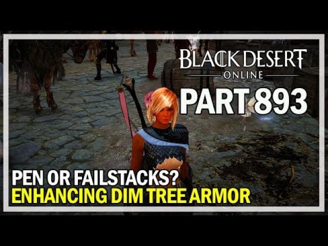 Black Desert Online - Let's Play Part 893 - Enhancing! PEN or FS?