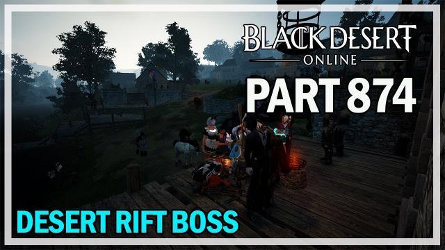 Black Desert Online - Let's Play Part 874 - Desert Rift Boss