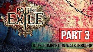 Path of Exile Walkthrough - Part 3 THE LEDGE 100% Completion - Gameplay&Commentary