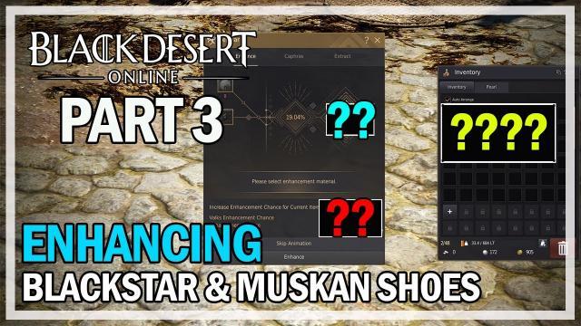 ENHANCING BLACKSTAR & MUSKANS - Episode 3 - Black Desert Online