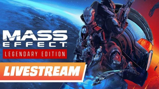 Mass Effect Legendary Edition Livestream