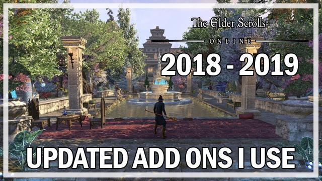 The Elder Scrolls Online - Updated Add Ons I Use 2018 - 2019