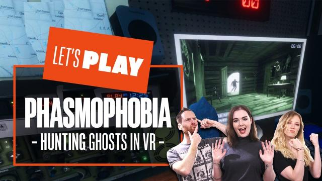 Let's Play Phasmophobia - HUNTING GHOSTS IN VR MODE