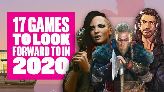 17 2020 Games To Look Forward To - 2020 GAMES TRAILERS