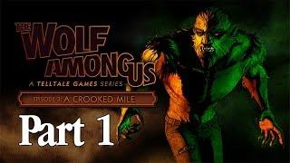 The Wolf Among Us Walkthrough Episode 3 - Part 1 A Crooked Mile (Gameplay Commentary)